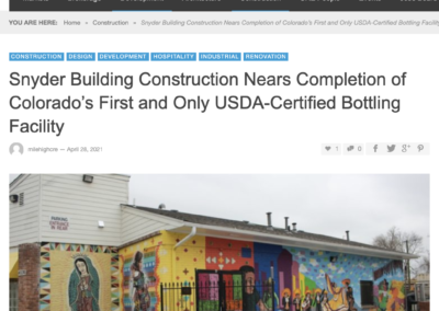 """""""Snyder Building Construction Nears Completion of Colorado's First and Only USDA-Certified Bottling Facility"""" - 2021.04.28"""